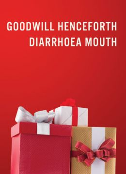 Goodwill Henceforth Diarrhoea Mouth