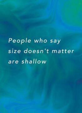 Size doesn't matter are shallow